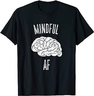 Funny Mindful AF Mindfulness T-Shirt for Men & Women
