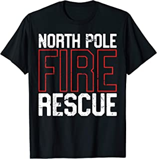 North Pole Fire Rescue Firefighter Department Gift T-Shirt