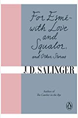 For Esmé - with Love and Squalor: And Other Stories (English Edition) eBook Kindle