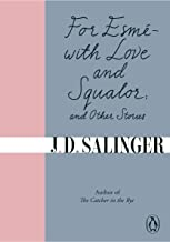 For Esmé - with Love and Squalor: And Other Stories (English Edition)