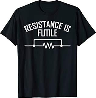 Resistance is Futile Funny Electrical Engineering Nerd T-Shirt