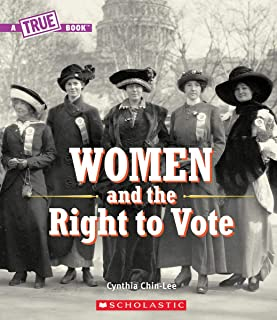 Women and the Right to Vote (a True Book)