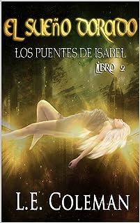 El Sueño Dorado - Los Puentes de Isabel (Libro 2)
