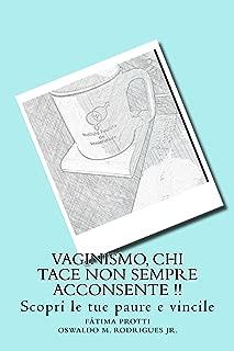 Vaginismo, chi tace non sempre acconsente !! (Italian Edition)