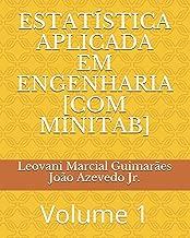 ESTATÍSTICA APLICADA EM ENGENHARIA [COM MINITAB]: Volume 1 (Portuguese Edition)