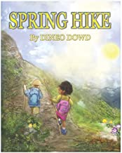 Spring Hike: With the arrival of spring, the ground is thawing, flowers are blooming and nature is jumping back to life.(A children's picture book for ages 4-8)