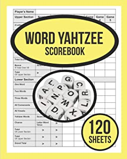 Word Yahtzee Scorebook For Word Yahtzee: 120 WORD Yahtzee Score Sheet, Game Record Score Keeper Book, Score Card For WORD Yahtzee