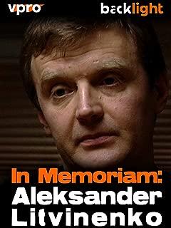 In Memoriam: Aleksander Litvinenko - VPRO Backlight