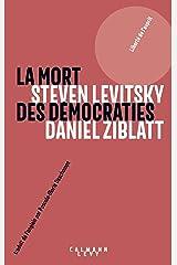 La mort des démocraties (Sciences Humaines et Essais) (French Edition) Kindle Edition
