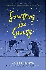 Something Like Gravity Kindle Edition
