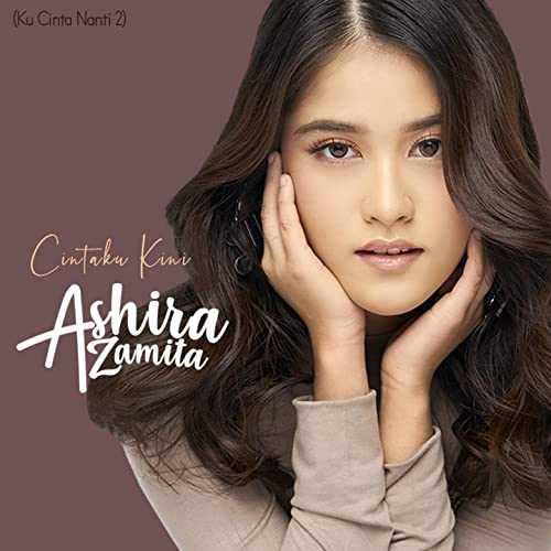 Cintaku Kini Ku Cinta Nanti 2 By Ashira Zamita On Amazon Music Amazon Com
