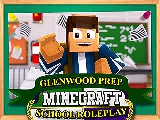 Clip: Glenwood Prep: Minecraft School Roleplay