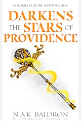 Darkens the Stars of Providence (Chronicles of the Seventh Realm Book 4) Kindle Edition