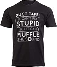 Duct Tape Can't Fix Stupid, but can Muffle The Sound | Funny Men Sarcasm T-Shirt