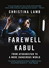 Farewell Kabul: From Afghanistan To A More Dangerous World: The War on Terror in Afghanistan