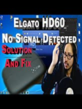 Elgato Hd60 No Signal Detected - No Signal Fix and Solution