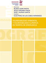 Vulnerabilidad Ambiental y Vulnerabilidad Climática en Tiempos de Emergencia (Monografías) (Spanish Edition)