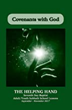 Helping Hand September - November 2017: Covenants With God (The Helping Hand in Bible Study Book 133)