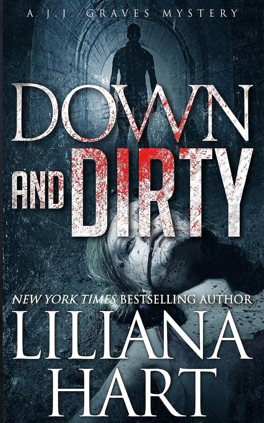 ほめる安西差し迫ったDown and Dirty: A J.J. Graves Mystery