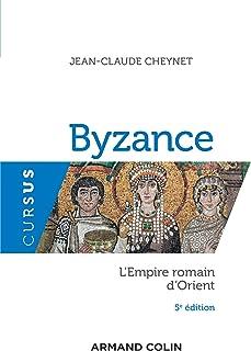 Byzance - 5e éd. : L'Empire romain d'Orient (Histoire) (French Edition)