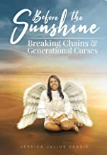 Before The Sunshine: Breaking Chains & Generational Curses