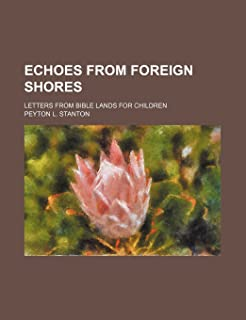 Echoes from Foreign Shores; Letters from Bible Lands for Children