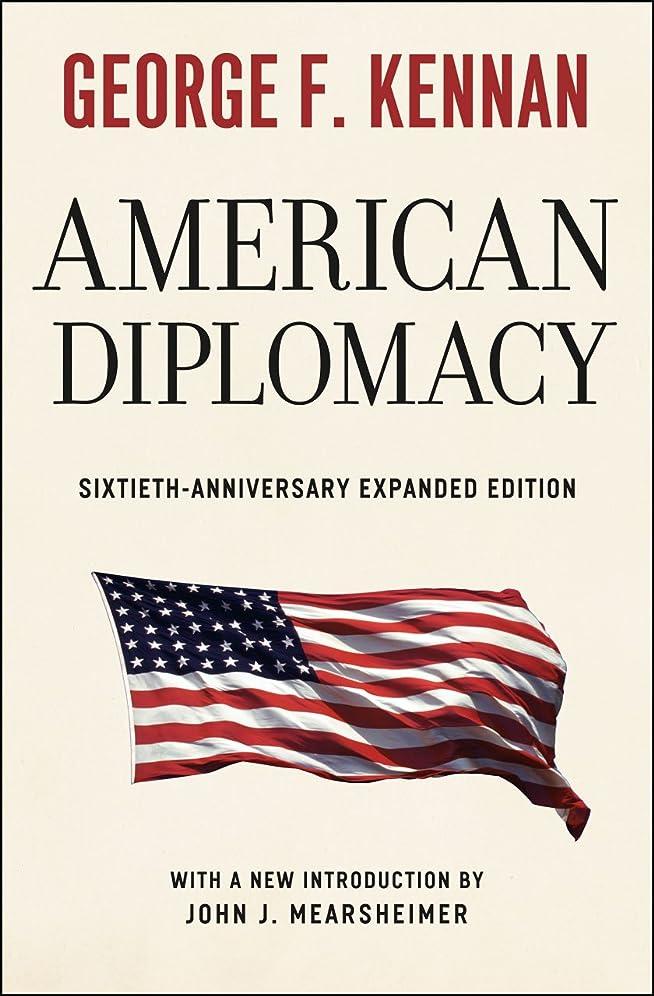 短くするコックブリリアントAmerican Diplomacy: Sixtieth-Anniversary Expanded Edition (Walgreen Foundation Lectures) (English Edition)