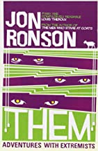 Them: Adventures with Extremists by Jon Ronson (24-Jun-1905) Paperback