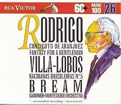 Rodrigo: Concierto de Aranjuez; Fantasy for a Gentleman / Villa-Lobos: Bachianas Brasileiras No. 5 RCA Victor Basic 100, Vol. 26