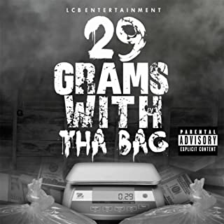 29 Grams With the Bag [Explicit]