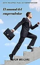 EL MANUAL DEL EMPRENDEDOR (Spanish Edition)