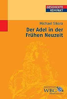 Der Adel in der Frühen Neuzeit (Geschichte kompakt) (German Edition)