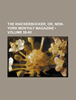 The Knickerbocker (Volume 59-60); Or, New-York Monthly Magazine
