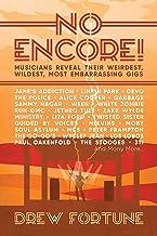 No Encore!: Musicians Reveal Their Weirdest, Wildest, Most Embarrassing Gigs