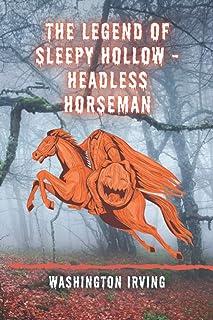 The Legend of Sleepy Hollow -Headless Horseman: Rip Van Winkle and Other Stories