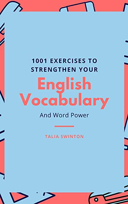 1001 Exercises to Strengthen your English Vocabulary and Word Power (English Edition)