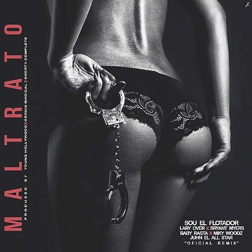 Maltrato [Explicit] (Remix)