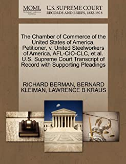 The Chamber of Commerce of the United States of America, Petitioner, V. United Steelworkers of America, AFL-CIO-CLC, et a...