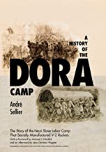 A History of the Dora Camp: The Untold Story of the Nazi Slave Labor Camp That Secretly Manufactured V-2 Rockets (Published in association with the United States Holocaust Memorial Museum)