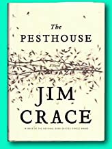 Rare Pesthouse - Signed by Jim Crace - First US Edition Hardcover