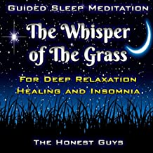 Guided Sleep Meditation: The Whisper of the Grass. for Deep Relaxation, Healing & Insomnia