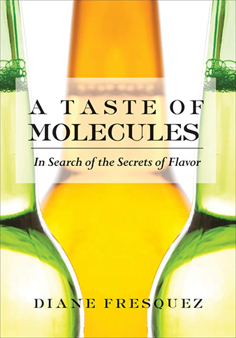 静けさ気分が悪いミスA Taste of Molecules: In Search of the Secrets of Flavor