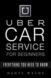 Uber Car Service For Beginners: Everything You Need To Know