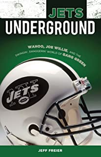 Jets Underground: Wahoo, Joe Willie, and the Swingin' Swaggerin' World of Gang Green