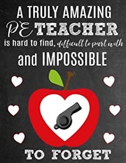 A Truly Amazing PE Teacher Is Hard To Find, Difficult To Part With And Impossible To Forget: Thank You Appreciation Gift for Physical Education or Gym ... | Journal | Diary for World's Best PE Teacher