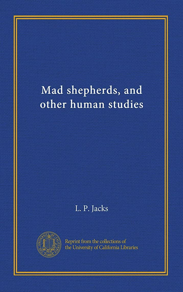 マイルド脱獄取り壊すMad shepherds, and other human studies