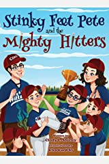 Stinky Feet Pete and the Mighty Hitters Hardcover