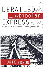 Derailed on the Bipolar Express