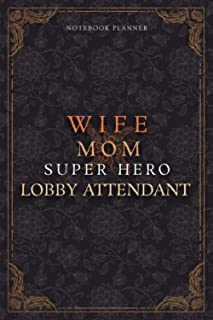 Lobby Attendant Notebook Planner - Luxury Wife Mom Super Hero Lobby Attendant Job Title Working Cover: Planner, Diary, A5,...