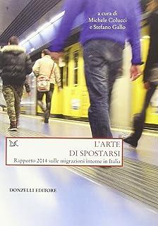 L'arte di spostarsi. Rapporto 2014 sulle migrazioni interne in Italia